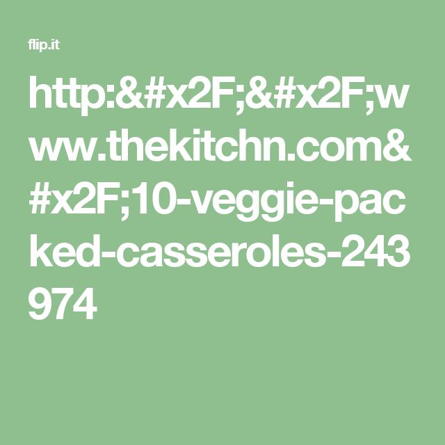 http://www.thekitchn.com/10-veggie-packed-casseroles-243974