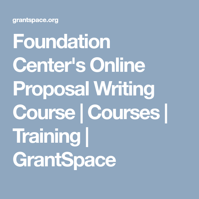 Foundation CenterS Online Proposal Writing Course  Courses