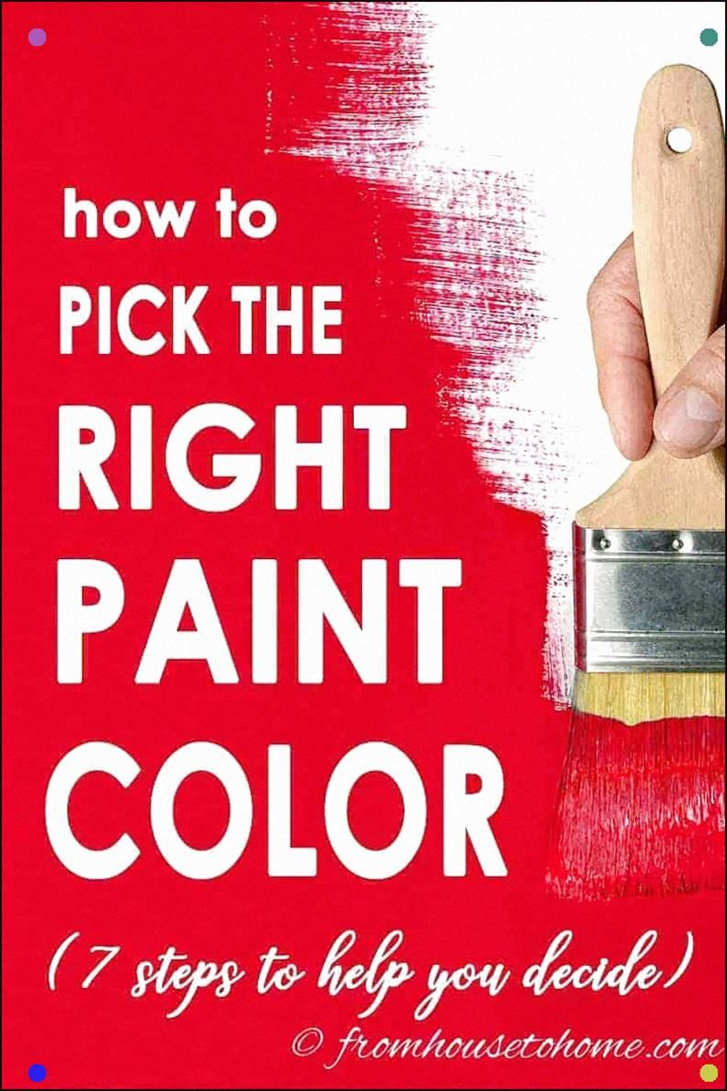 I Love These Tips For How To Pick Paint Colors. The Steps