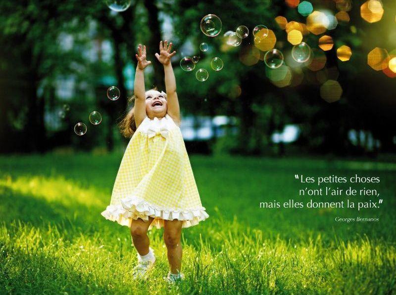 Les petites choses n'ont l'air de rien mais elles donnent la paix.