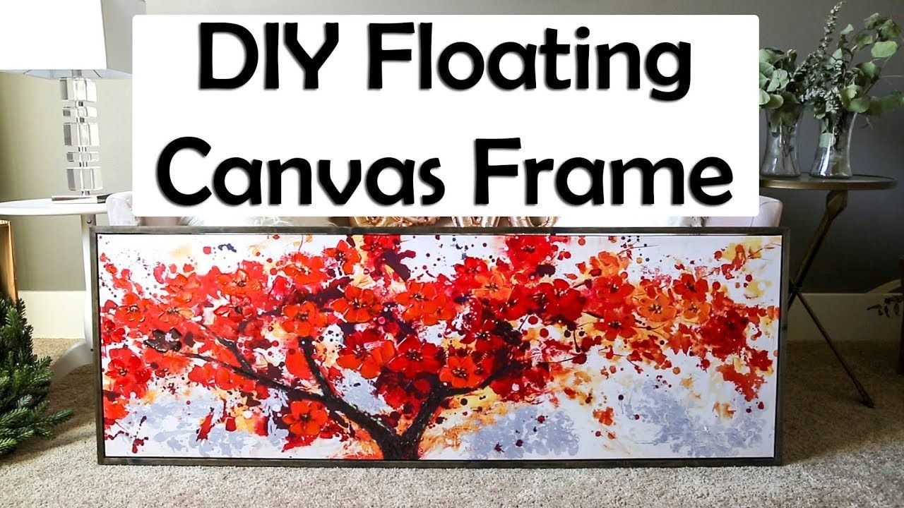 DIY Floating Canvas Frame YouTube Floating canvas
