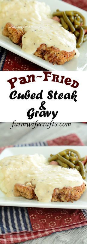 Photo of Pan-Fried Cubed Steak and Gravy – The Farmwife Crafts –  It'…