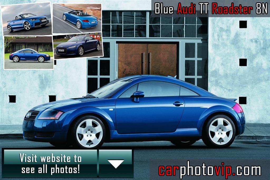 Blue Audi Tt Roadster 8n 5 Photos 1 Car Pinterest Cars