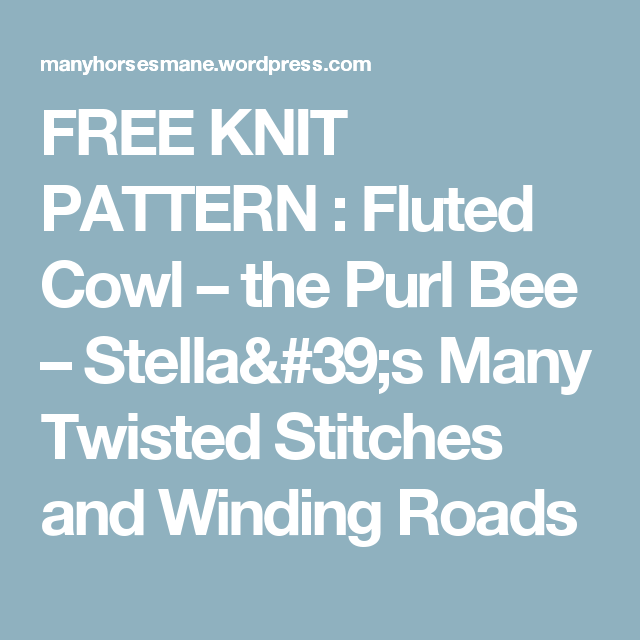 FREE KNIT PATTERN : Fluted Cowl – the Purl Bee