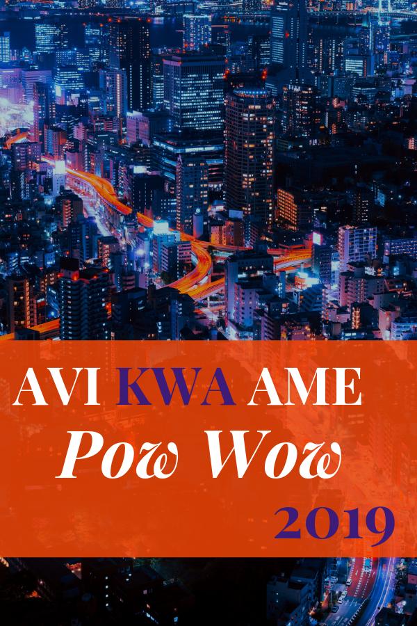 Avi Kwa Ame Pow Wow 2019 Pow Wow Calendar Pow Wow Pow Casino Resort