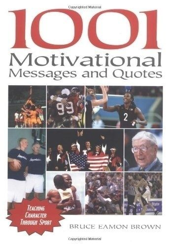 1001 Motivational Messages And Quotations For Athletes And Coaches Teaching Character Through Spo Teaching Character Motivational Messages Quotes For Athletes