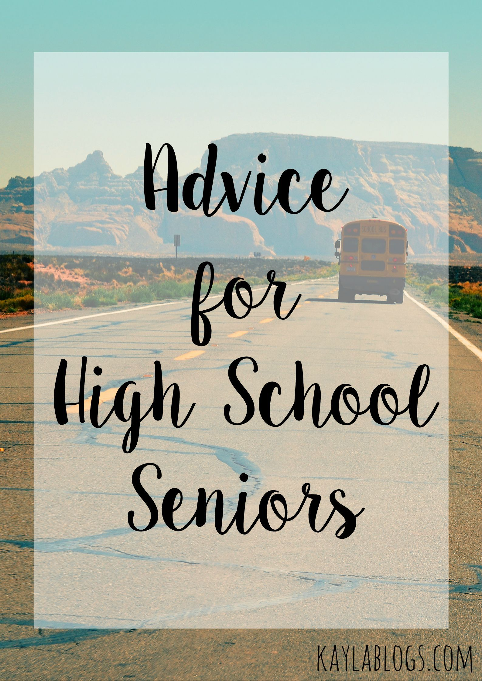 Advice for High School Seniors Senior year of high