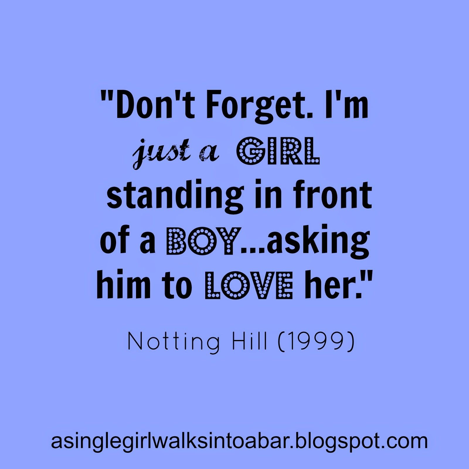 Dont Forget Im Just A Girl Standing In Front Of A Boyasking