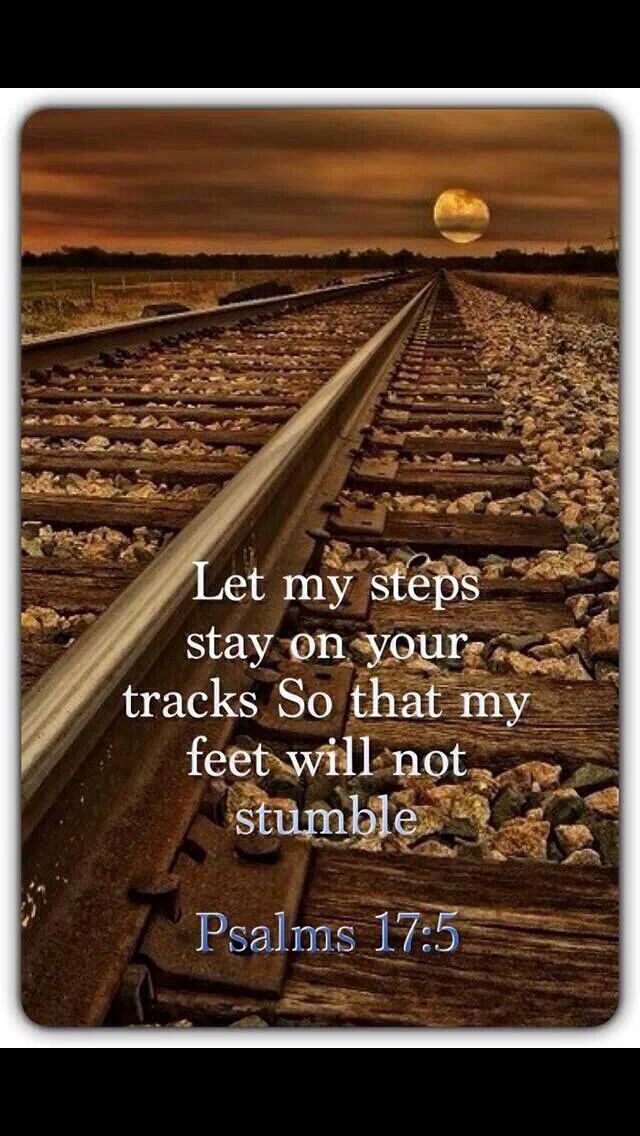 Uphold my steps in Your paths, That my footsteps may not