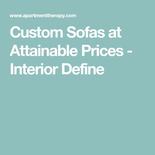 Custom Sofas at Attainable Prices - Interior Define