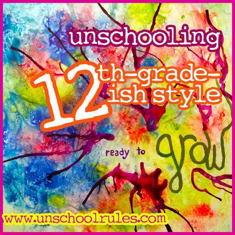 An unschooling curriculum for 12th grade (new homeschooling high ...