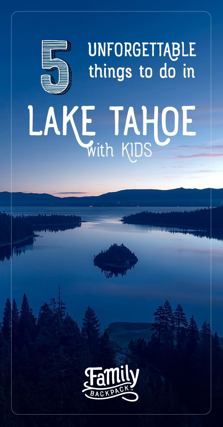 Lake Tahoe is a wonderful family vacation or road trip