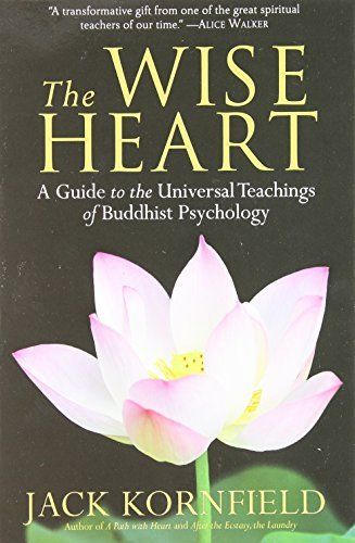 The Wise Heart: A Guide to the Universal Teachings of Buddhist Psychology, http://www.amazon.com/dp/0553382330/ref=cm_sw_r_pi_awdm_yFgnvb1CPD6BG