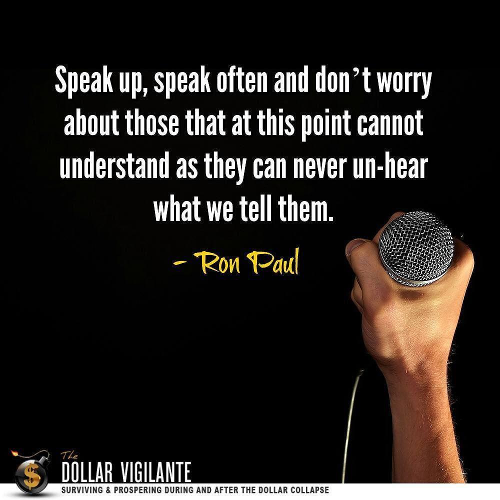 Speak Up! #RonPaul #Quote  http://ift.tt/P60prR