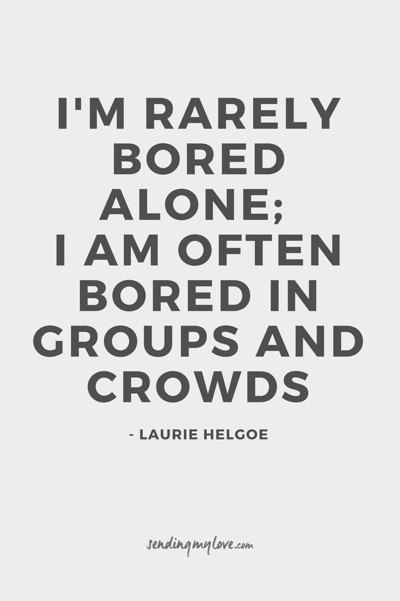 I M Rarely Bored Alone I Am Often Bored In Groups And Crowds See More At Www Sending My Distance Relationship Quotes Long Distance Relationship Quotes Words