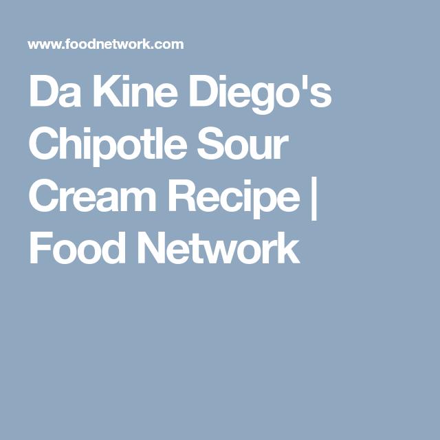 da kine diego's chipotle sour cream  recipe  chipotle