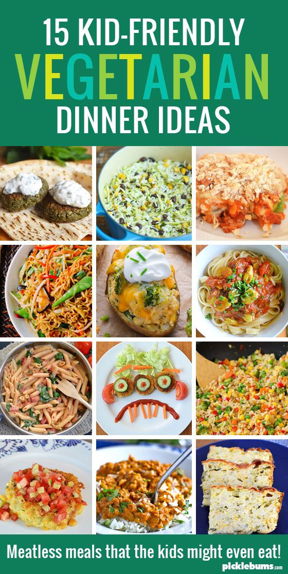 15 Kid Friendly Vegetarian Dinners Vegetarian Recipes