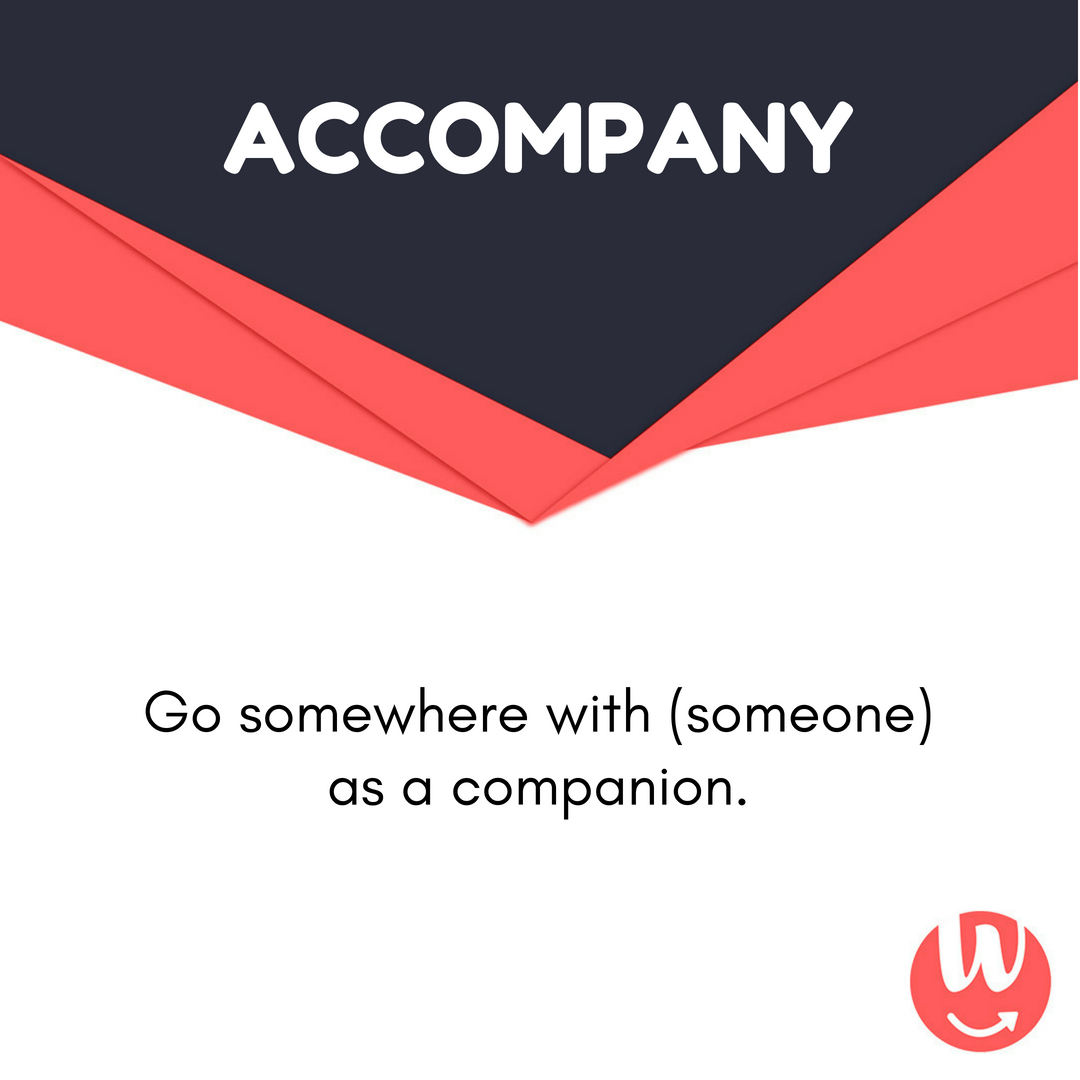Today's word is Accompany. . Learn a word daily with Word Buzz. . Write  down a sentence with using word Accompany. . #pronounce #eng… | Learn  english, Words, Vocab