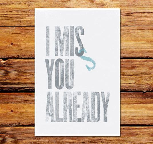 """I Miss You Already poster. 12""""x18"""" - 100lb paper poster. Shipped in a sturdy poster tube."""