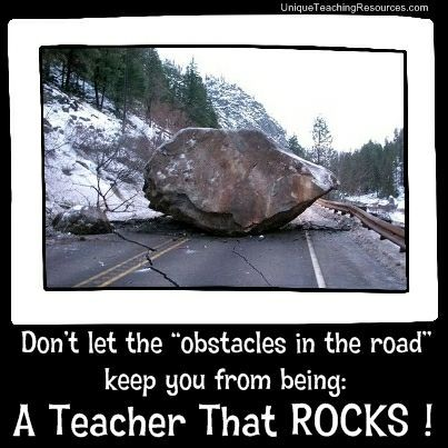 """""""Don't let the obstacles in the road keep you from being a teacher that ROCKS!""""  ~ Heidi McDonald"""