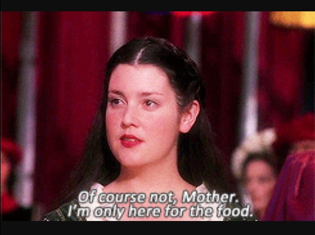 I M Only Here For The Food Ever After Movie Quotes Ever After