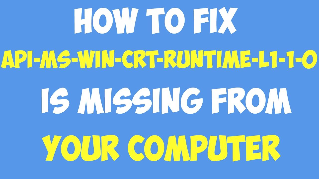 How to Fix Api-ms-win-crt-runtime-l1-1-0.dll is Missing From Your