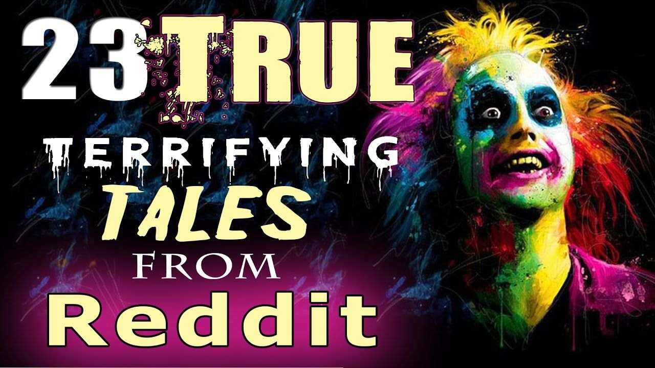 23 True Scary Horror Stories from Reddit // Lets Not Meet