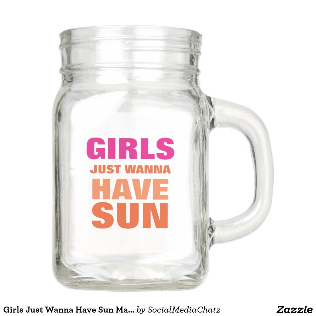 Girls Just Wanna Have Sun Mason Jar with Handle