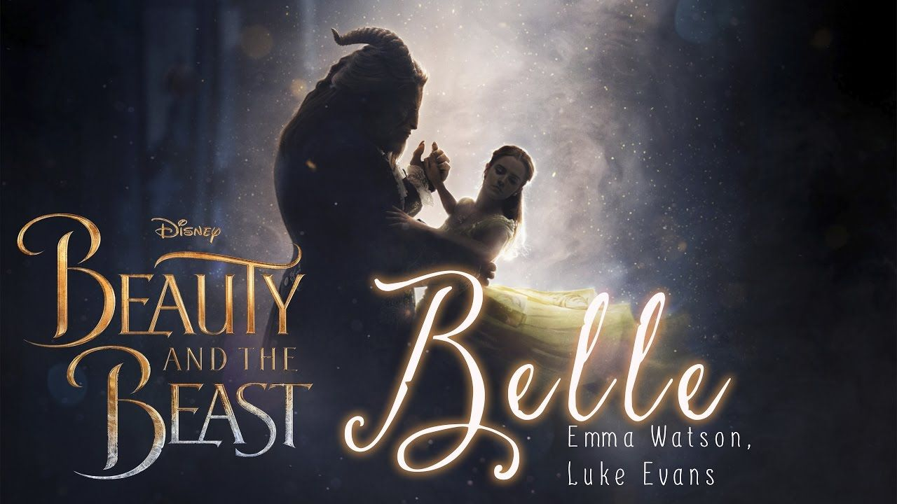 Lyrics Belle Emma Watson Luke Evans Beauty And The Beast 2017