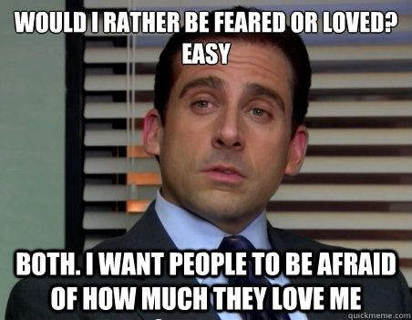 Would You Rather Be Feared Or Loved Steve Carell S Hilarious Answer From The Office Office Quotes Michael Scott Quotes Funny Quotes