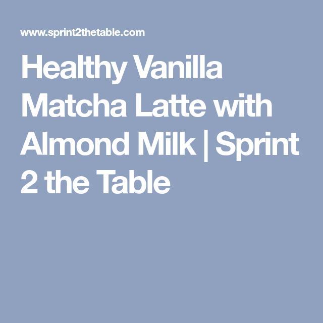 Healthy Vanilla Matcha Latte With Almond Milk