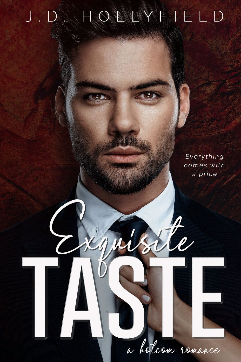 Spotlight Exquisite Taste By J D Hollyfield What Is That Book About Romance Books Bad Boy Romance Book Alpha Male Romance Books