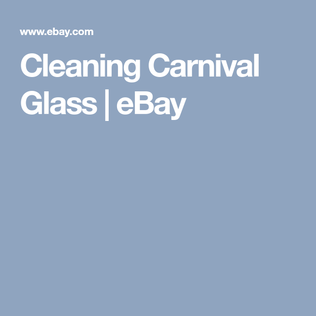 Cleaning Carnival Glass | eBay