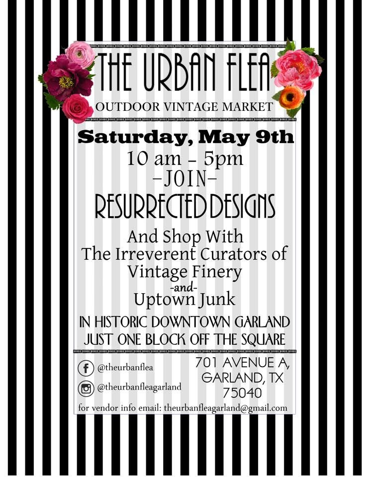 The Urban Flea: Saturday, May 9th 2015. Garland, TX. Vintage and handmade goods in a juried, outdoor market. Food trucks!