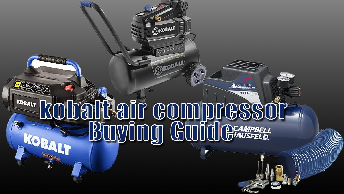 How to use the Kobalt air compressor? Air compressors make
