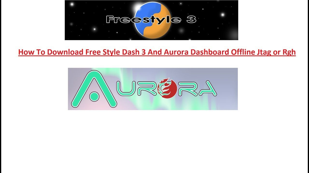 How To Download Free Style Dash 3 And Aurora Dashboard Offline Jtag Or Rgh Free Download Offline Freestyle