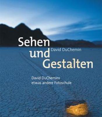 Sehen Und Gestalten: David Duchemins Etwas Andere Fotoschule PDF