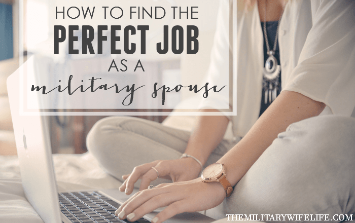 how to find the perfect job as a military spouse themilitarywifelife.com FEATURED