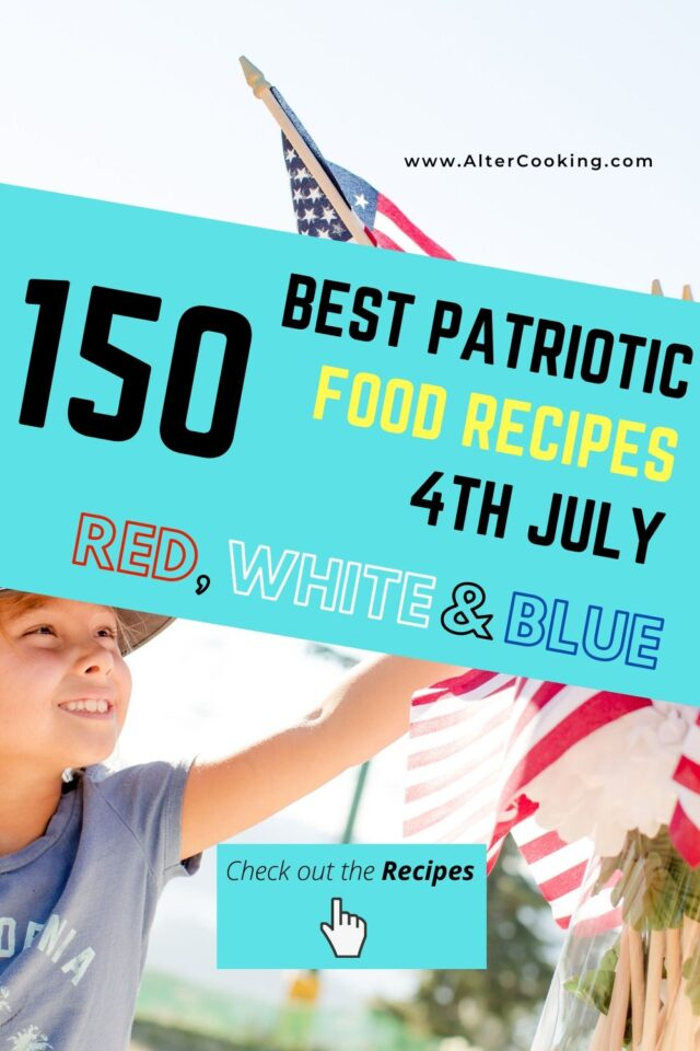 150 Best Patriotic Food Recipes (Red, White and Blue)
