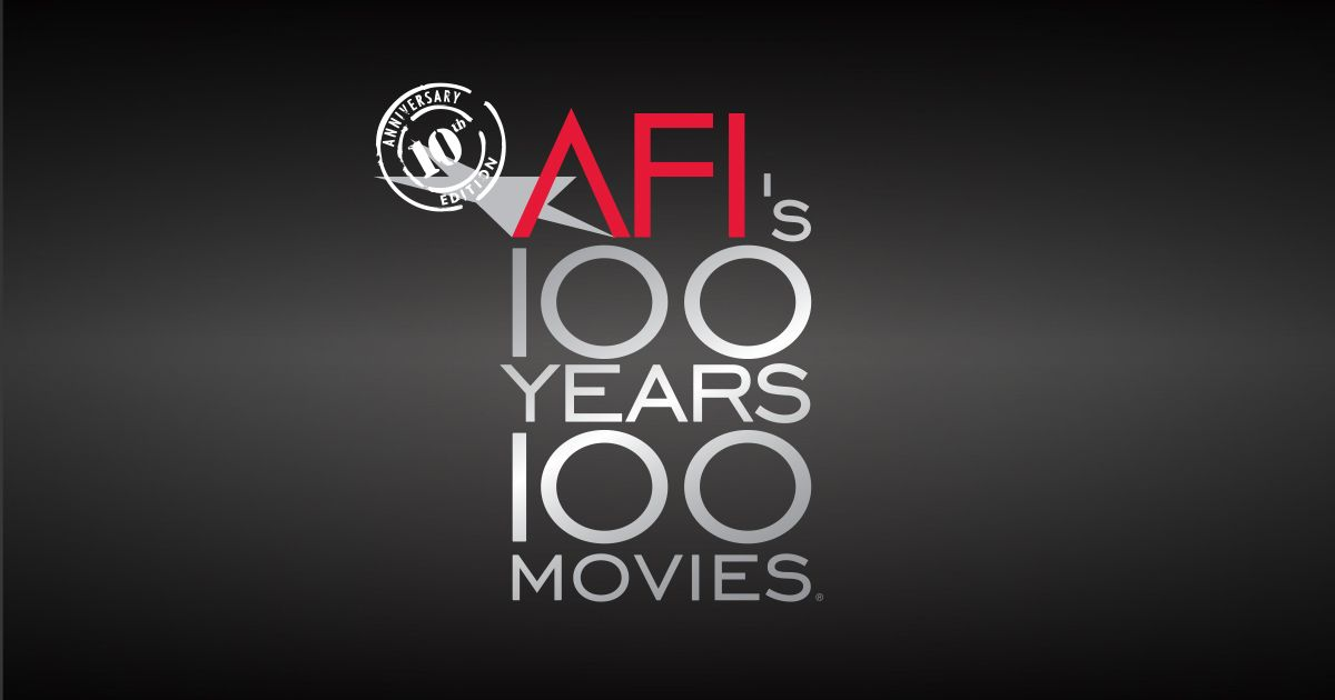 Afi 39 S 100 Years 100 Movies 10th Anniversary Edition Is An Updated Edition To Afi 39 S 100 Years 100 Movies A List Of Movies Top Film 10 Anniversary