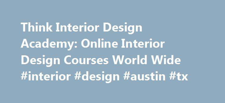 Think Interior Design Academy Online Courses World Wide