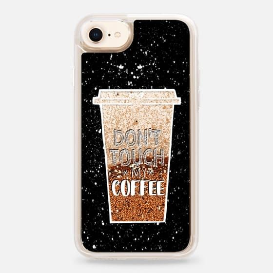 Casetify Iphone 8 Liquid Glitter Case Don T Touch My Coffee By Emanuela Carratoni