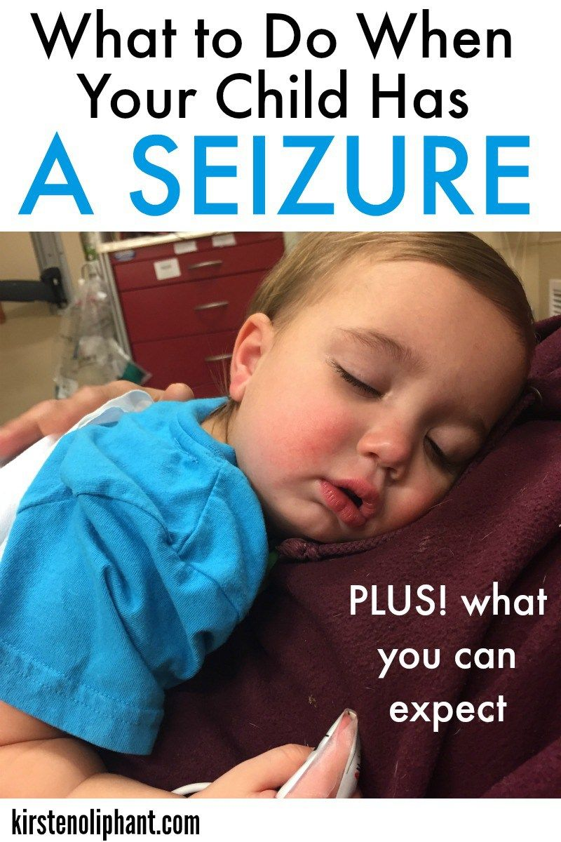 My Child Had a Seizure and I Didn't Know What to Do ...