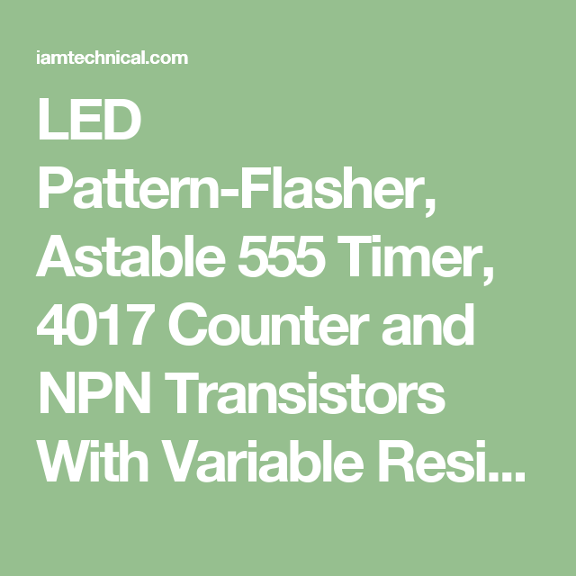 led pattern flasher, astable 555 timer, 4017 counter and npn