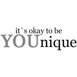 it's okay to be younique  younique inspirational quotes