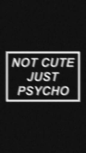 Not Cute Just Psycho Iphone Wallpaper Tumblr Iphone Wallpaper Wallpaper Iphone Tumblr Grunge Psycho Wallpaper