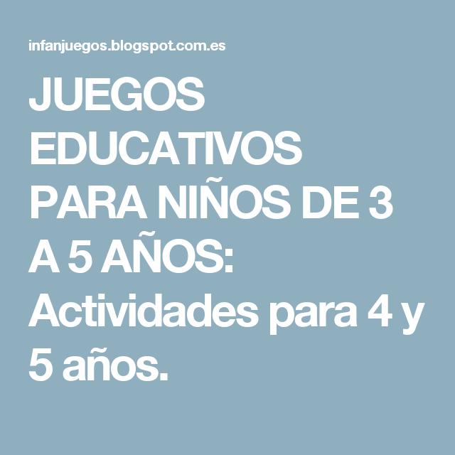 Juegos Educativos Para Ninos De 3 A 5 Anos Actividades Para 4 Y 5