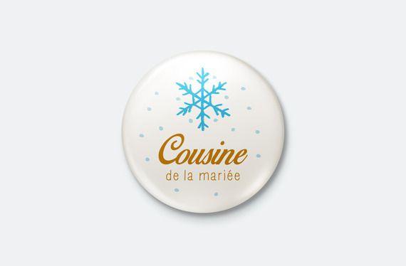 Badge Mariage Hivernal - Cousine de la mariée