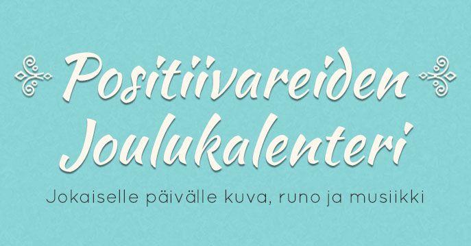 Positiivareiden Joulukalenteri: Jokaiselle päivälle kuva, runo ja musiikki