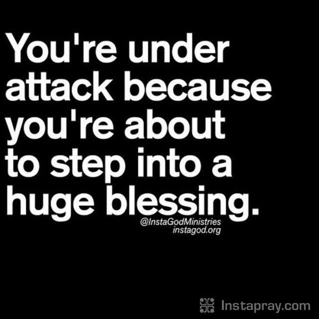 Keep going. The devil hates to see us blessed. It messes with his plans, but Jesus already destroyed his plans.